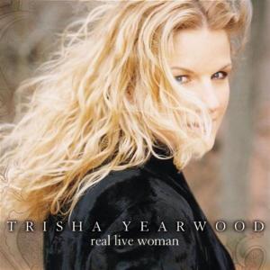 Trisha Yearwood - Real Live Woman