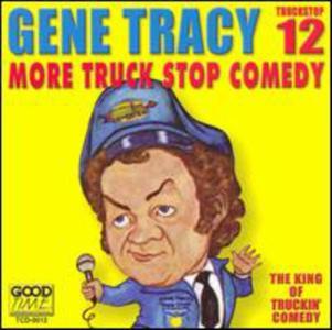 Gene Tracy - Truckstop 12: More Truckstop Comedy