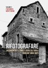 Rifotografare. Insediamenti Storici E Beni Culturali Quarant'anni Dopo. Ediz. Illustrata. Vol. 2