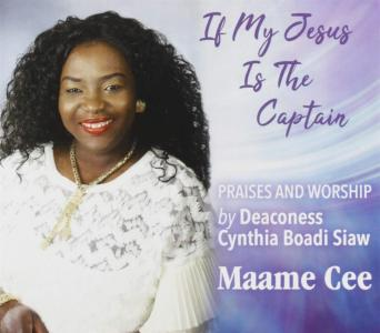 Maame Cee - If My Jesus Is The Captain