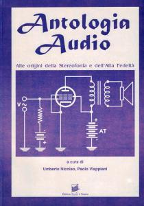 Antologia audio. Alle origini della stereofonia e dell'alta fedeltà