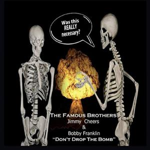 Famous Brothers - Don't Drop The Bomb