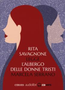 L'albergo delle donne tristi letto da Rita Savagnone. Audiolibro. CD Audio formato MP3