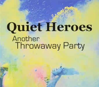 Quiet Heroes - Another Throwaway Party