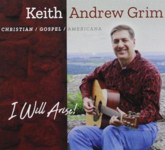 Keith Andrew Grim - I Will Arise