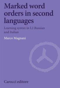 Marked word orders in second languages. Learning syntax in L2 Russian and Italian