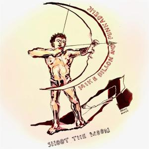 Mike Dillion - Shoot The Moon