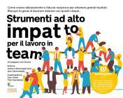 Strumenti Ad Alto Impatto Per Il Lavoro In Team