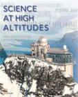 Scienza Ad Alta Quota. Stazioni Di Ricerca In Alta Montagna