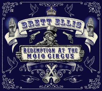 Brett Ellis - Redemption At The Mojo Circus
