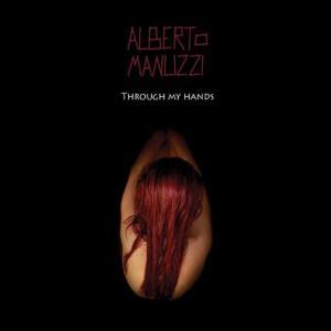 Alberto Manuzzi - Through My Hands