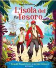 L'isola Del Tesoro. I Grandi Classici Per Le Prime Letture. Ediz. A Colori