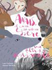 Anais, Il Cane Che Voleva Essere Un Altro Animale. Ediz. Illustrata