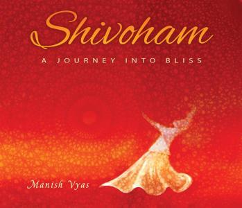 Manish Vyas - Shivoham