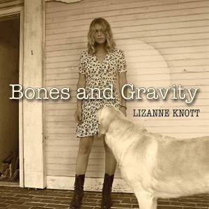 Lizanne Knott - Bones & Gravity