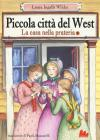 Piccola Città Del West. La Casa Nella Prateria. Vol. 5
