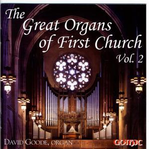 David Goode - Great Organs Of First Church (The) Vol.2