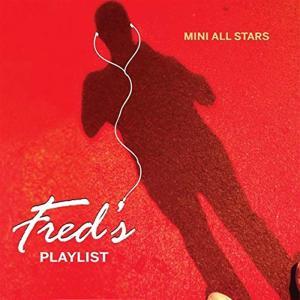 Mini All Stars - Fred's Playlist