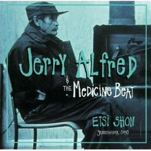 Jerry Alfred & The Medicine Beat - Etsi Shon