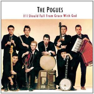 Pogues (The) - If I Should Fall From Grace With God