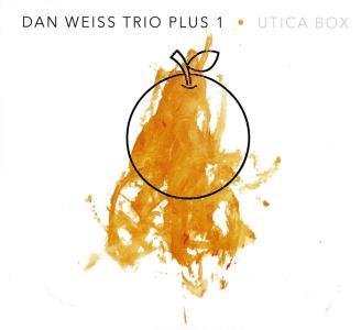 Dan Weiss Trio Plus 1 - Utica Box