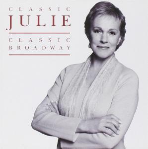 Julie Andrews - Classic Julie Classic Broadway