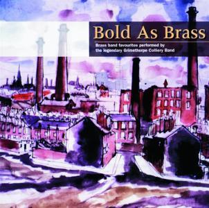 Grimethorpe Colliery Band - Bold As Brass