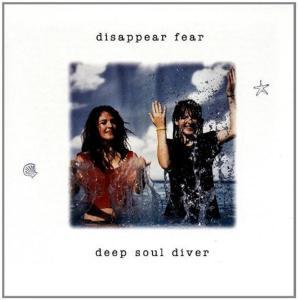 Disappear Fear - Deep Soul Diver