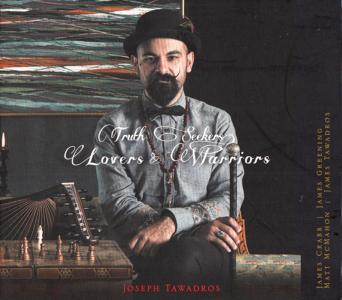 Joseph Tawadros - Truth Seekers, Lovers & Warriors