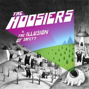 Hoosiers - The Illusion Of Safety