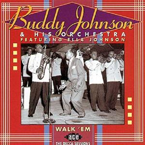Buddy Johnson And His Orchestra - Walk 'Em: The Decca Sessions