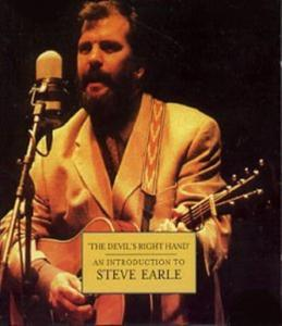 Steve Earle - The Devil'S Right Hand - An Introduction To
