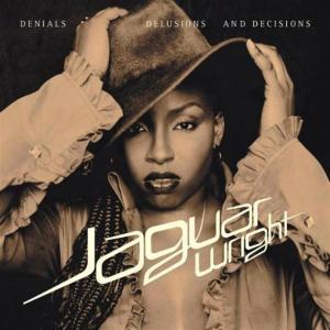 Jaguar Wright - Denials Delusions Decision