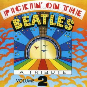 Pickin' On The Beatles: A tribute, Vol. 2 / Various