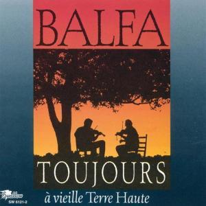 Balfa - Toujours A Vieille Terre Haute