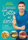 Il Metodo Cotto Al Dente. 21 Giorni Per Mettersi In Forma Con 102 Ricette Green E Tanti Workout Per Tutti
