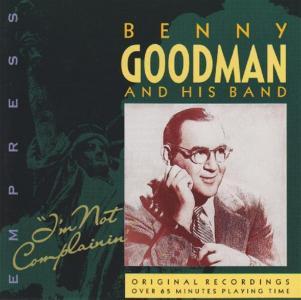 Benny Goodman - I'M Not Complainin'