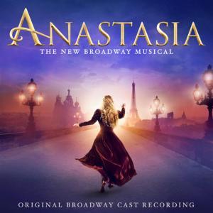 Original Broadway Cast - Anastasia: The New Broadway Musical (Original Broadway Cast Recording)