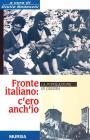 Fronte Italiano: C'ero Anch'io. La Popolazione In Guerra