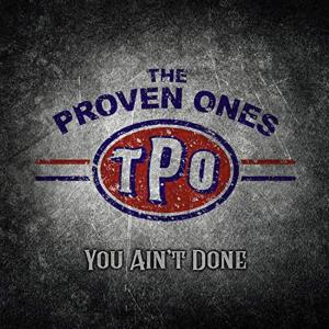Proven Ones - You Ain't Done
