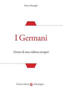 I Germani. Genesi di una cultura europea