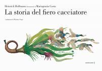 La Storia Del Fiero Cacciatore. Ediz. A Colori
