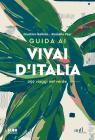 Guida Ai Vivai D'italia. 259 Viaggi Nel Verde