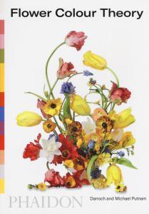 Flower color theory. Ediz. illustrata
