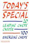 Today's Special. 20 Leading Chefs Choose 100 Emerging Chefs