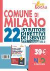 Concorso Comune Di Milano. 22 Posti Per Istruttori Amministrativi Cat. D. Nuova Ediz.