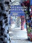 Attraversando Il Novecento. Saggi E Scritti Per Silvana Cirillo