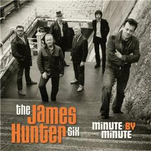 James Hunter Six (The) - Minute By Minute