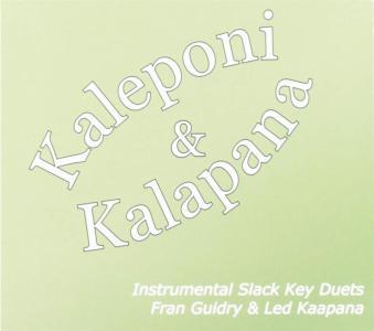 Fran Guidry & Led Kaapana - Kaleponi & Kalapana