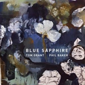 Tom Grant & Phil Baker - Blue Sapphire